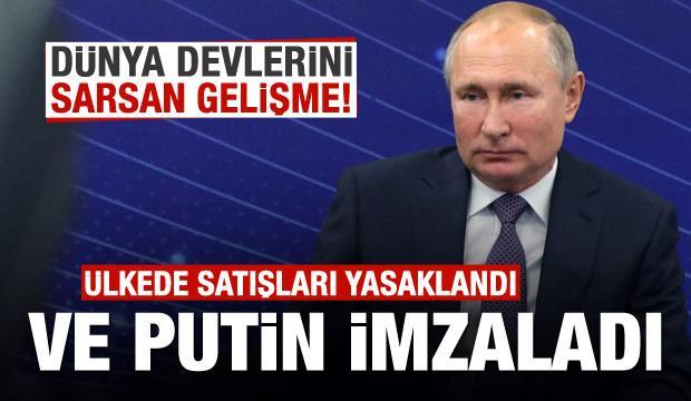 Ve Putin imzayı attı! Dünya devlerine büyük şok!