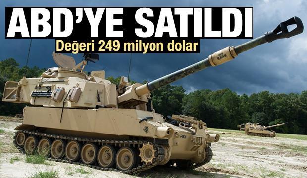 ABD Ordusuna satıldı! Toplam değeri 249 milyon dolar