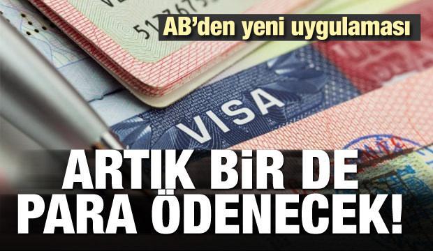 AB'den yeni vize uygulaması! 45 TL ödenecek