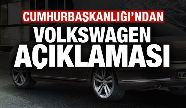 Cumhurbaşkanlığı'ndan son dakika Volkswagen açıklaması