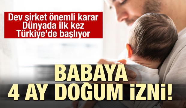 Dünyada ilk kez Türkiye'de başlıyor! Babalara dört ay doğum izni