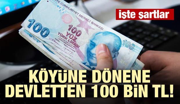 Köyüne dönene devletten 100 bin TL