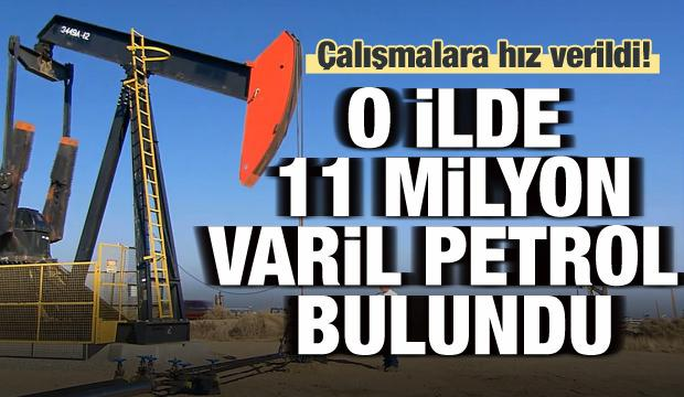 O ilde 11 milyon varil petrol bulundu