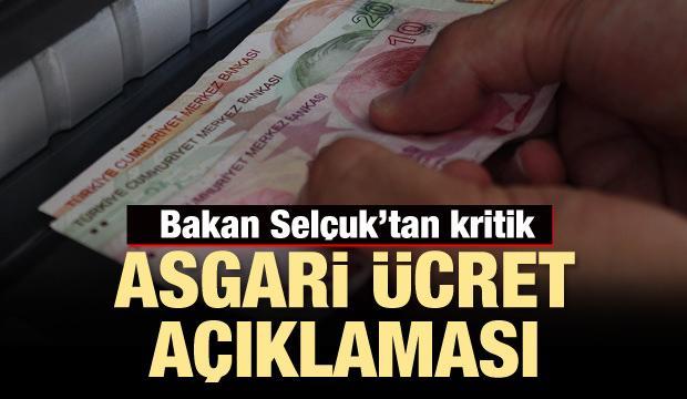 Bakan Selçuk'tan son dakika asgari ücret açıklaması
