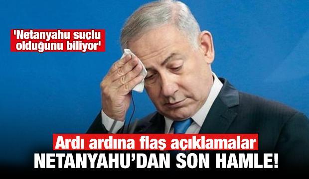 İsrail karıştı! 'Netanyahu suçlu olduğunu biliyor'