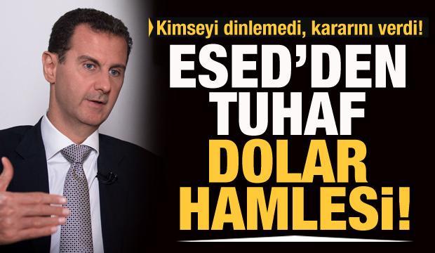 Beşşar Esed'den tuhaf dolar hamlesi!