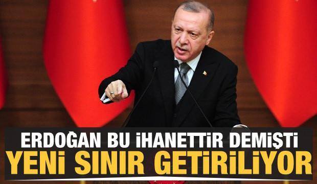 Erdoğan 'bu ihanettir' demişti! Yeni sınır getiriliyor