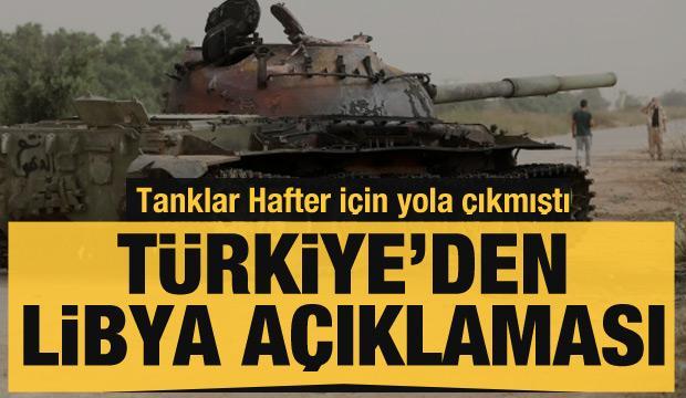Tanklar Hafter için yola çıkmıştı: Türkiye'den son dakika Libya açıklaması!