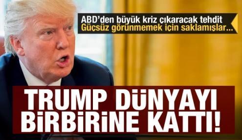 Trump dünyayı birbirine kattı! ABD'den yeni tehdit! Büyük kriz kapıda...