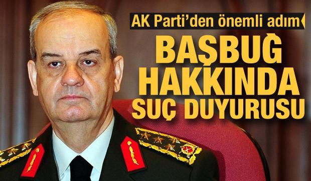 AK Parti'den Başbuğ hakkında suç duyurusu!