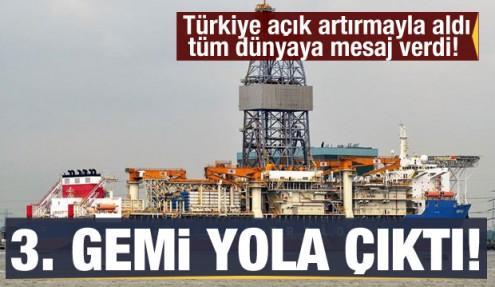 Türkiye açık artırmayla aldı tüm dünyaya mesaj verdi! Ve 3. gemi yola çıktı