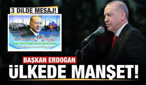 Başkan Erdoğan ülkede manşet: İslam dünyasının lideri hoş geldin