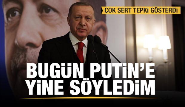 Erdoğan'dan İdlib açıklaması: Bugün Putin'e yine söyledim!