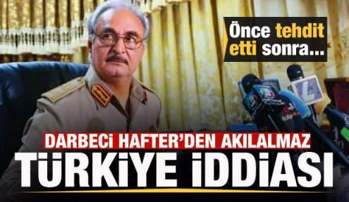 Gayrimeşru lider Hafter'den akılalmaz Türkiye iddiası