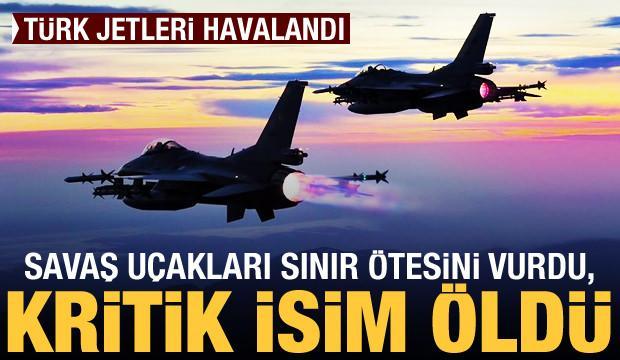 Türk jetleri havalandı! Savaş uçakları sınır ötesini vurdu, kritik isim öldü