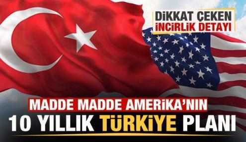 Amerika'nın 10 yıllık Türkiye planı