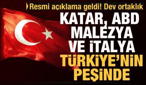 Dev ortaklık! Katar, Malezya, İtalya Türkiye'nin peşinde