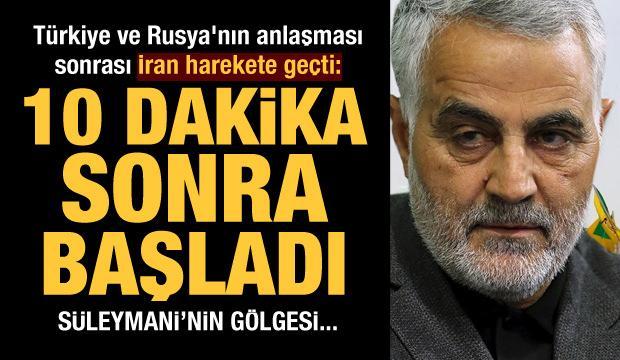 Türkiye ve Rusya anlaştı, İran harekete geçti: 10 dakika sonra başladı... Süleymani'nin gölgesi