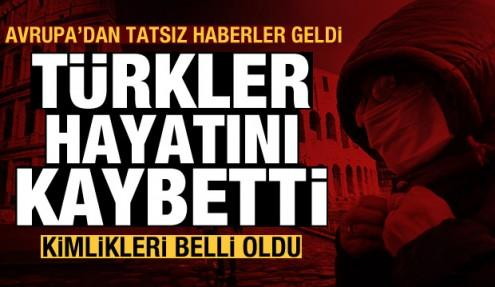Avrupa'dan tatsız koronavirüs haberleri: Türkler hayatını kaybetti! Kimlikleri belli oldu