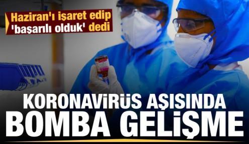 Koronavirüs aşısında iki bomba gelişme: Haziran'ı işaret edip 'başarılı olduk' dedi