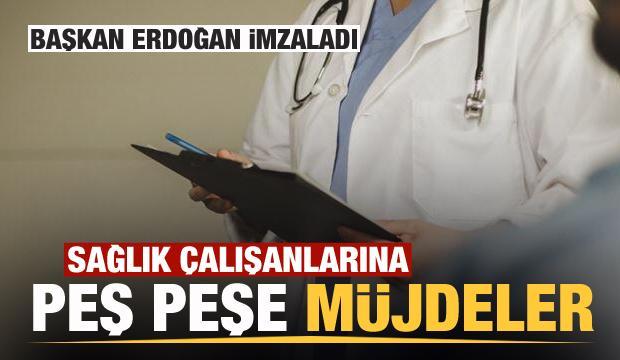 Başkan Erdoğan imzaladı! Sağlık çalışanlarına tamamı ücretsiz