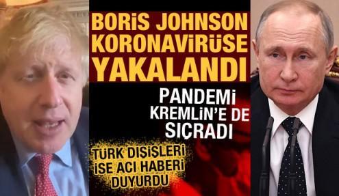 Boris Johnson koronavirüse yakalandı! Salgın Kremlin'e de sıçradı