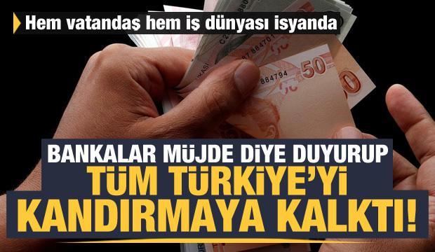 Hem vatandaş hem iş dünyası isyanda! Bankalar Türkiye'yi kandırmaya kalktı, oyun ortaya çıktı