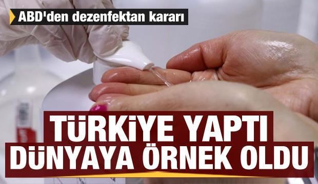 Türkiye yaptı, dünyaya örnek oldu! ABD'den dezenfektan kararı