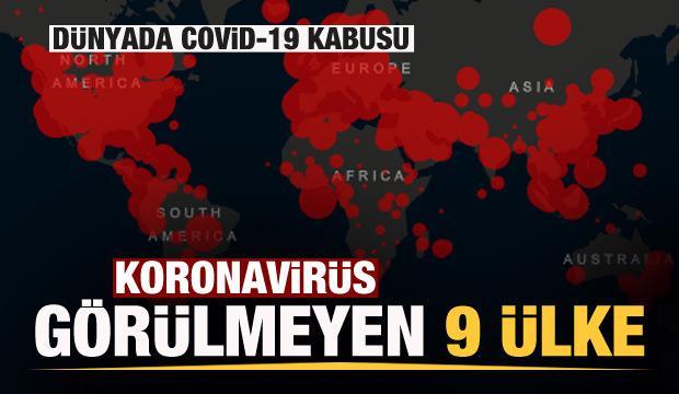 Koronavirüsün görülmediği sadece 9 ülke kaldı