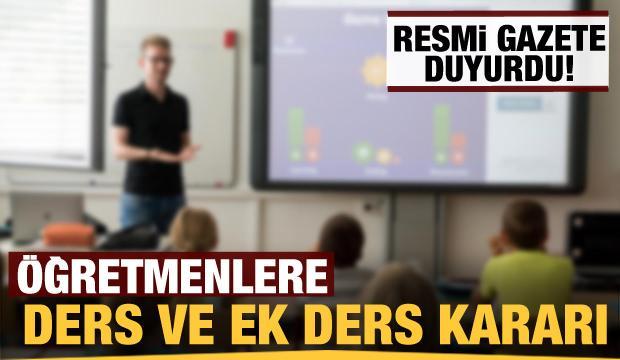 Resmi Gazete duyurdu: Öğretmenlere ek ders kararı