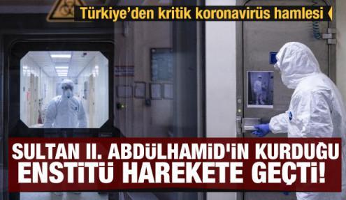 Sultan II. Abdülhamid'in kurduğu enstitü harekete geçti! Türkiye'den yeni koronavirüs hamlesi