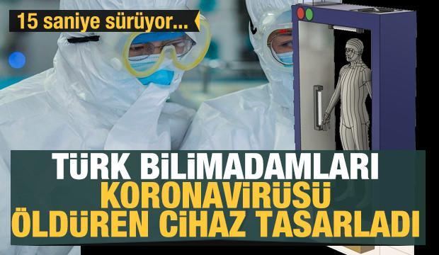 Türk bilimadamları Koronavirüsü öldüren cihaz tasarladı! 15 saniye sürüyor...