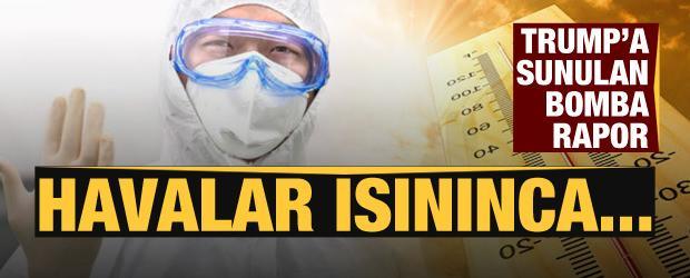 Beyaz Saray'a sunulan koronavirüs raporu umutları kırdı: Havalar ısınınca virüs bitmeyecek