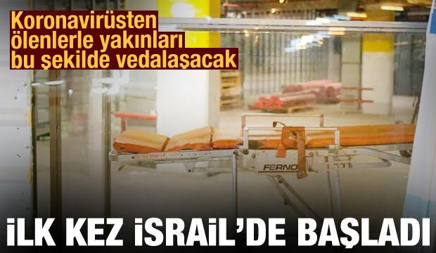 İlk kez İsrail'de başladı! Koronavirüsten ölenlerle yakınları bu şekilde vedalaşacak