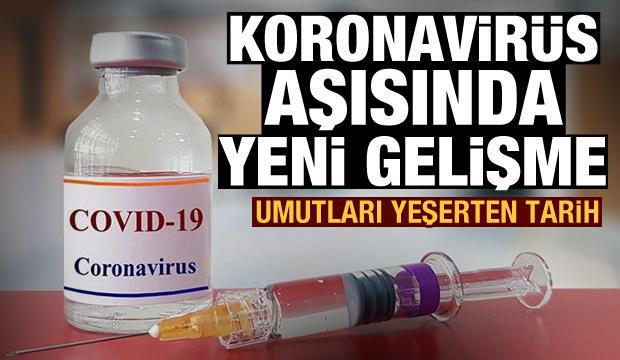 Koronavirüs aşısında yeni gelişme! Eylül ayını işaret etti