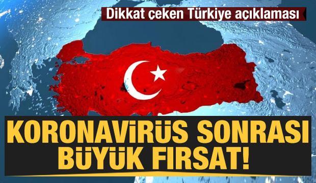 Koronavirüs sonrası büyük fırsat! Dikkat çeken Türkiye açıklaması