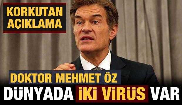 Mehmet Öz'den korkutan açıklama: Dünyada iki virüs var