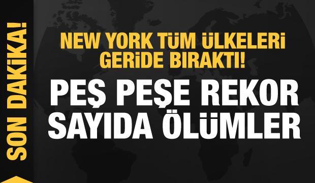 New York tüm ülkeleri geride bıraktı! Rekor sayıda ölümler