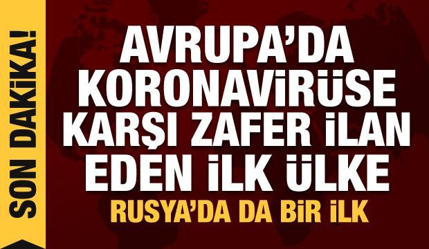 Son Dakika: Avrupa'da koronavirüse karşı zafer ilan eden ilk ülke! Rusya'da da bir ilk