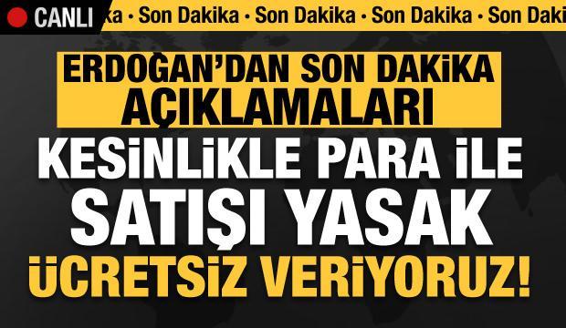 Son dakika: Kritik toplantı sonrası Erdoğan duyurdu: Parayla satışı kesinlikle yasak!