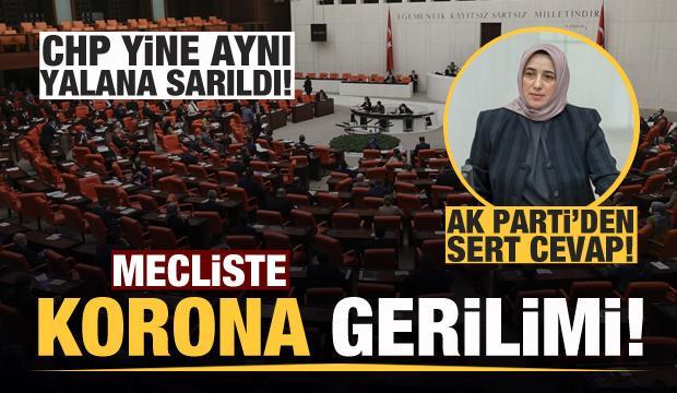 TBMM'de CHP'lilerin korona yalanı! AK Parti'den sert cevap!