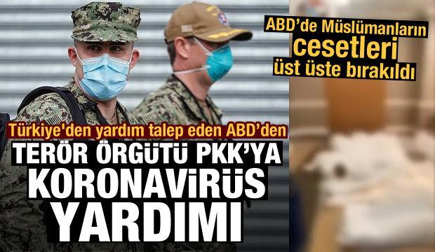 Türkiye'den yardım isteyen ABD'den terör örgütü PKK'ya koronavirüs yardımı