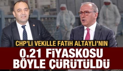 CHP'li vekille Fatih Altaylı'nın 0.21 fiyaskosu böyle çürütüldü