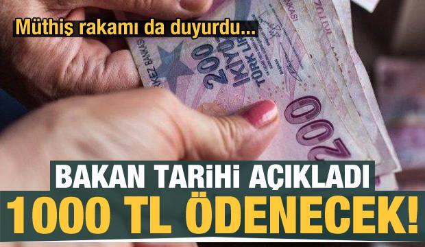Bakan tarihi açıkladı! 1000 TL ödenecek