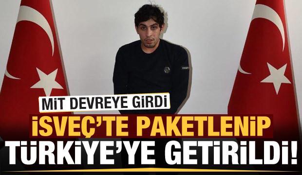 Son dakika haberi: Resul Özdemir İsveç'te paketlenip Türkiye'ye getirildi!