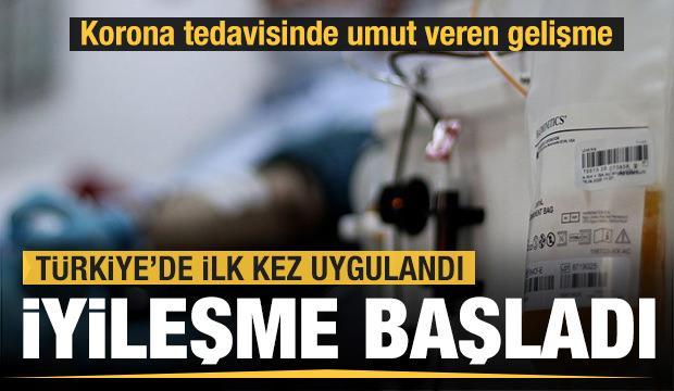 İyileşme başladı! Türkiye'de ilk kez uygulanan tedavide umut veren gelişme