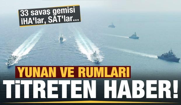 Yunan ve Rumları titreten hamle! 33 savaş gemisi, İHA'lar, SAT'lar...
