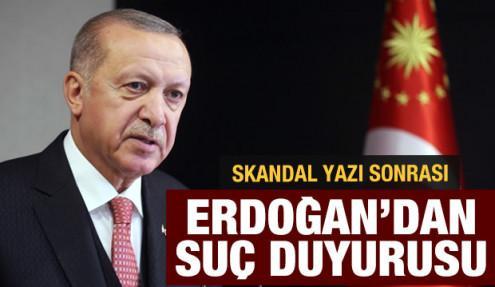 Cumhurbaşkanı Erdoğan'dan darbe çığırtkanlığı yapan yazı sonrası suç duyurusu