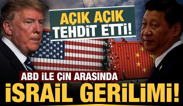 Açık açık tehdit etti: ABD ile Çin arasında İsrail gerilimi