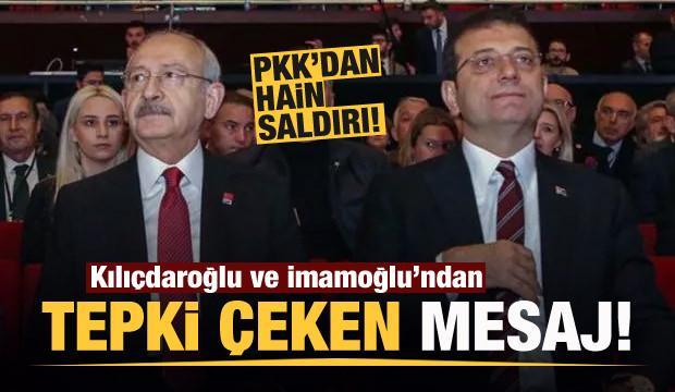 Hain saldırı sonrası Kılıçdaroğlu ve İmamoğlu'ndan tepki çeken mesaj!